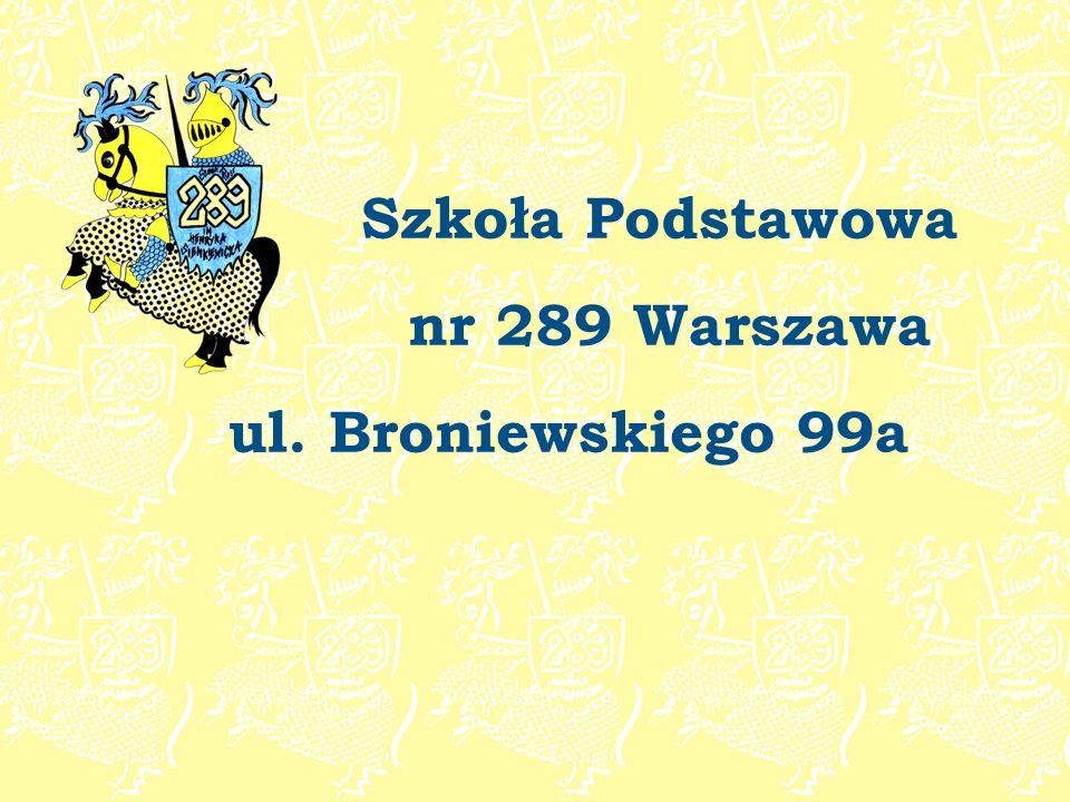 Szkoła Podstawowa nr 289 Warszawa ul. Broniewskiego 99a