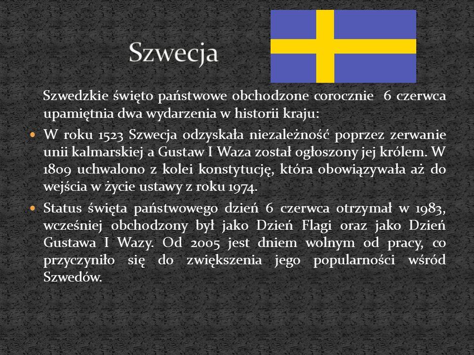 Szwecja Szwedzkie święto państwowe obchodzone corocznie 6 czerwca upamiętnia dwa wydarzenia w historii kraju: