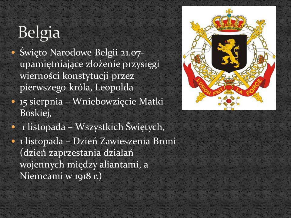 BelgiaŚwięto Narodowe Belgii 21.07- upamiętniające złożenie przysięgi wierności konstytucji przez pierwszego króla, Leopolda.