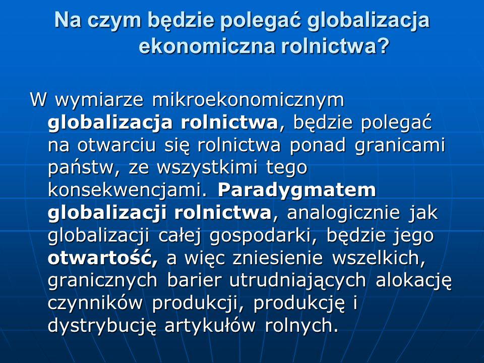 Na czym będzie polegać globalizacja ekonomiczna rolnictwa