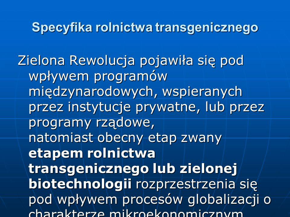 Specyfika rolnictwa transgenicznego