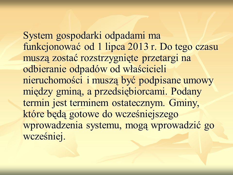 System gospodarki odpadami ma funkcjonować od 1 lipca 2013 r