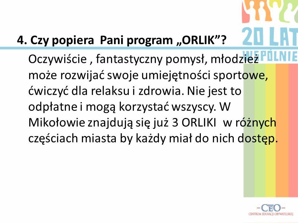 "4. Czy popiera Pani program ""ORLIK"