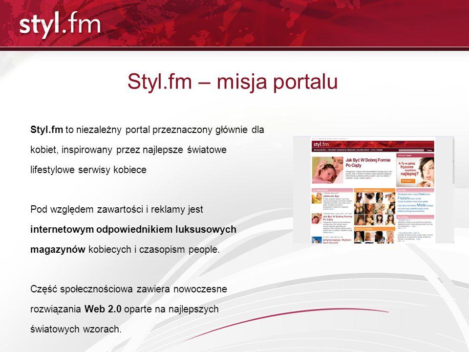 Styl.fm – misja portalu Styl.fm to niezależny portal przeznaczony głównie dla. kobiet, inspirowany przez najlepsze światowe.