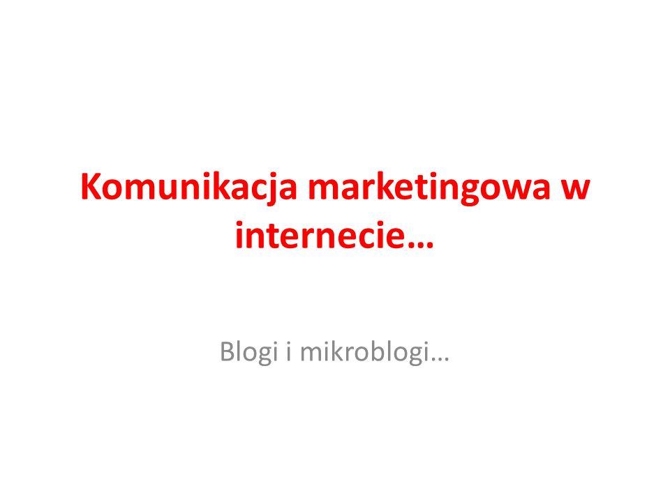 Komunikacja marketingowa w internecie…