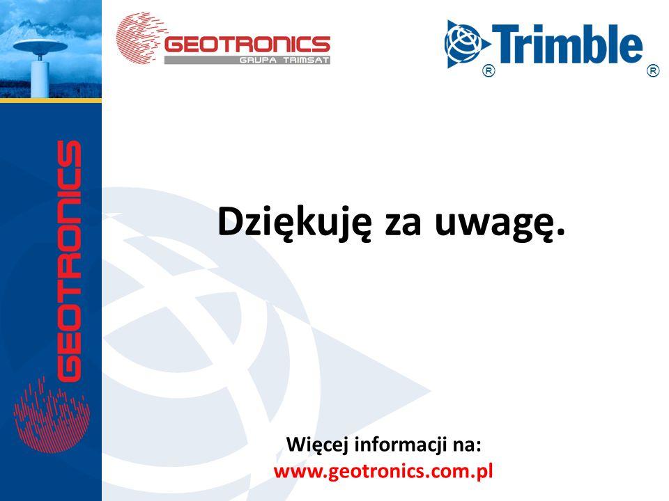 ® Dziękuję za uwagę. Więcej informacji na: www.geotronics.com.pl