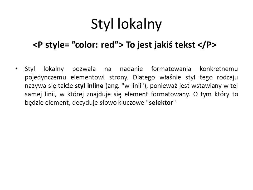 <P style= color: red > To jest jakiś tekst </P>