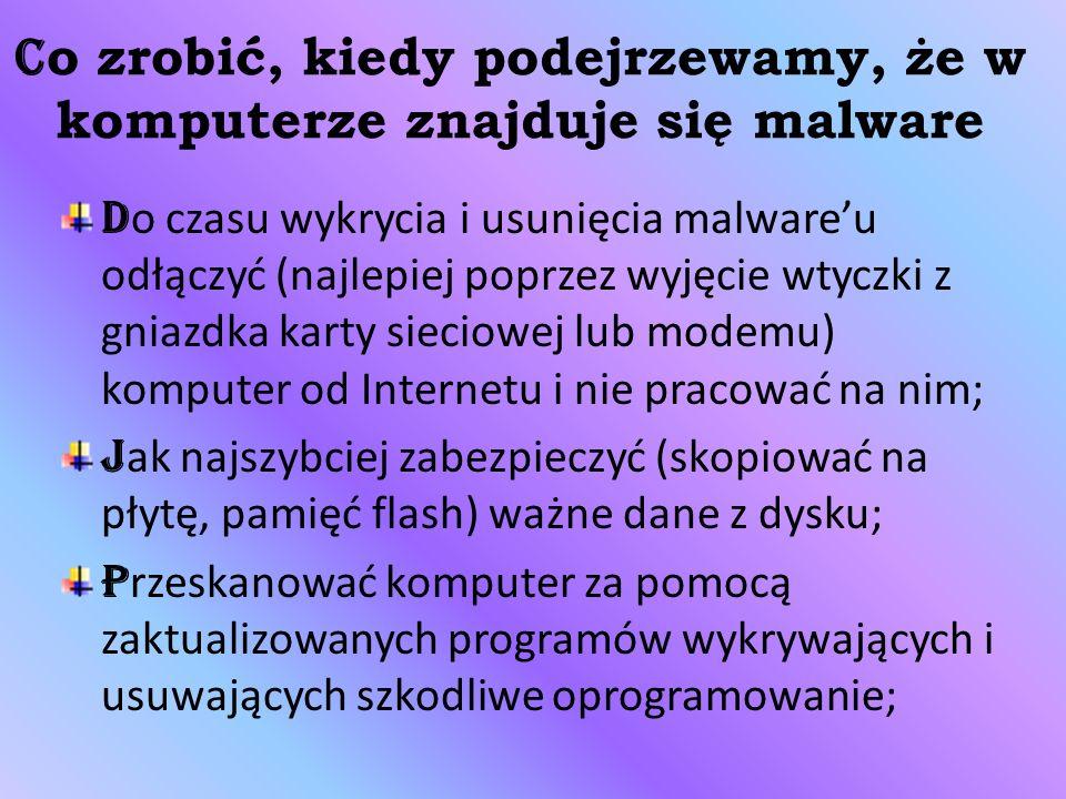 Co zrobić, kiedy podejrzewamy, że w komputerze znajduje się malware