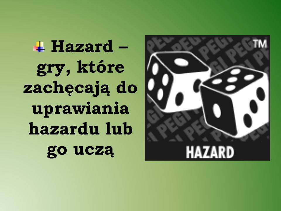 Hazard – gry, które zachęcają do uprawiania hazardu lub go uczą