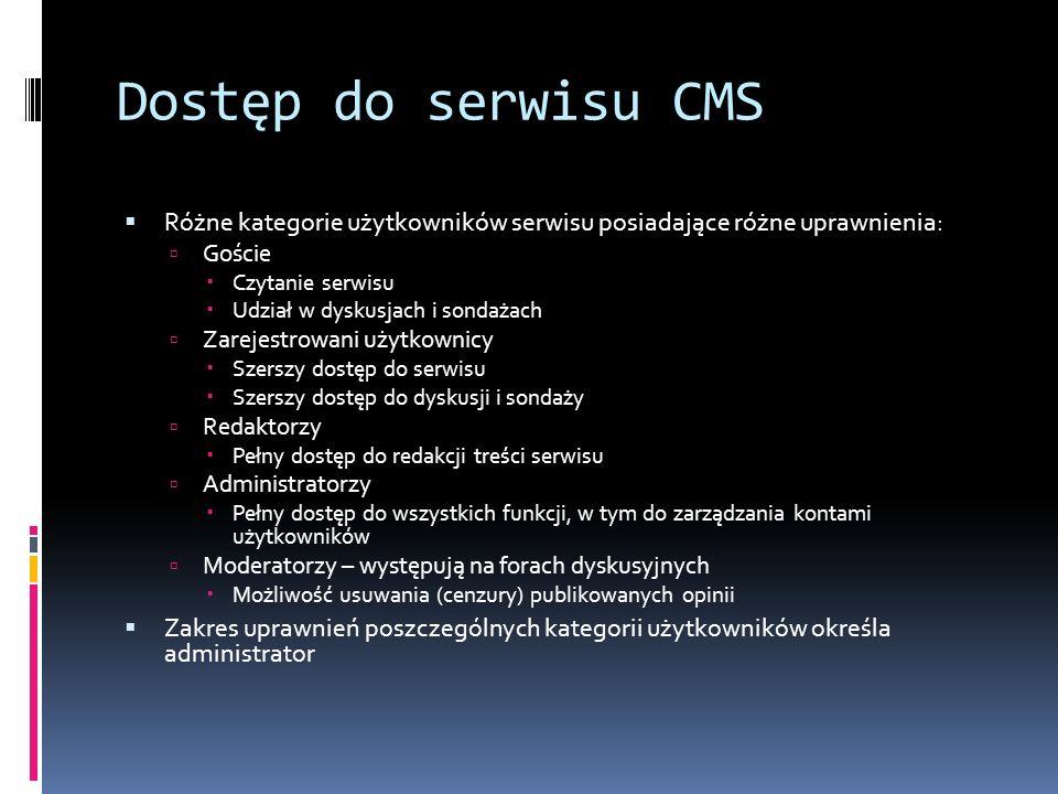 Dostęp do serwisu CMS Różne kategorie użytkowników serwisu posiadające różne uprawnienia: Goście. Czytanie serwisu.