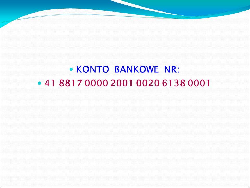 KONTO BANKOWE NR: 41 8817 0000 2001 0020 6138 0001