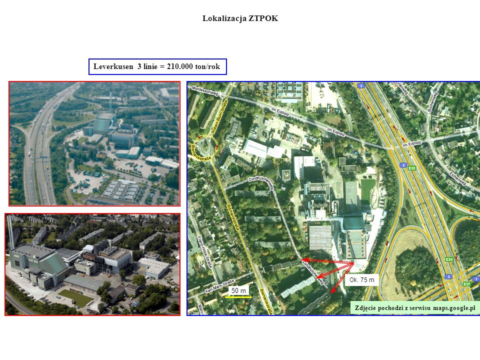 Lokalizacja ZTPOK Leverkusen 3 linie = 210.000 ton/rok 50 m