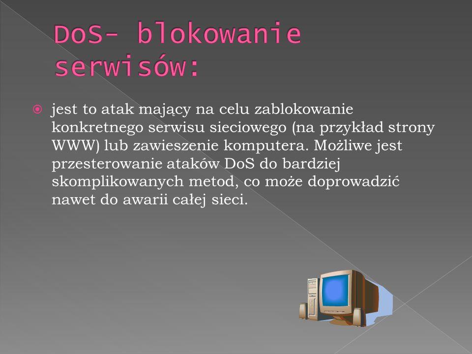 DoS- blokowanie serwisów: