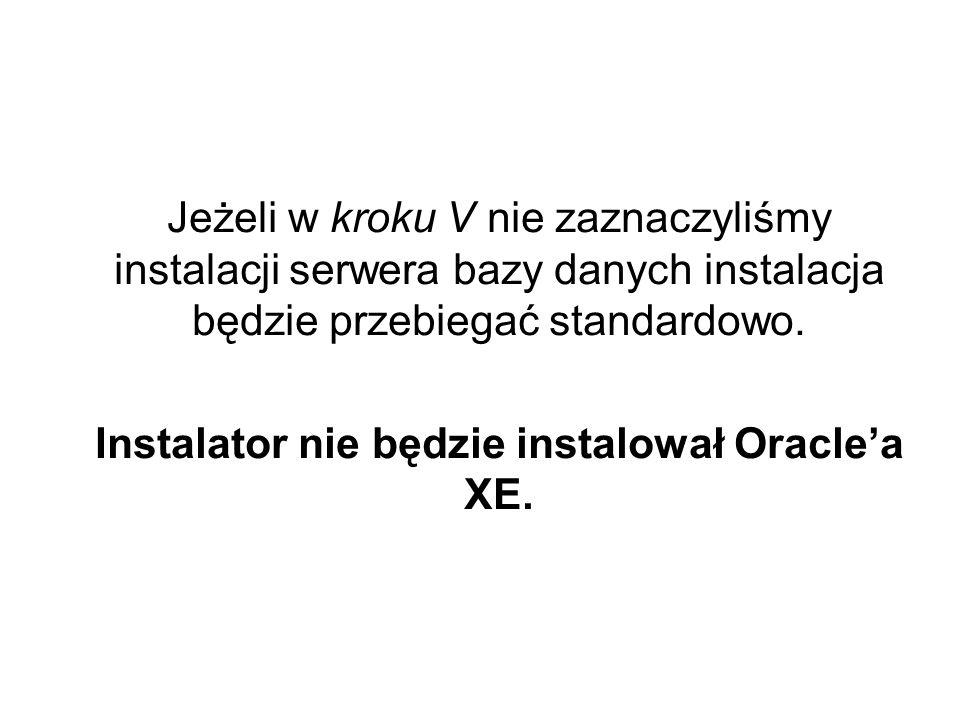 Instalator nie będzie instalował Oracle'a XE.