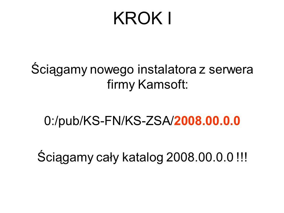 Ściągamy nowego instalatora z serwera firmy Kamsoft: