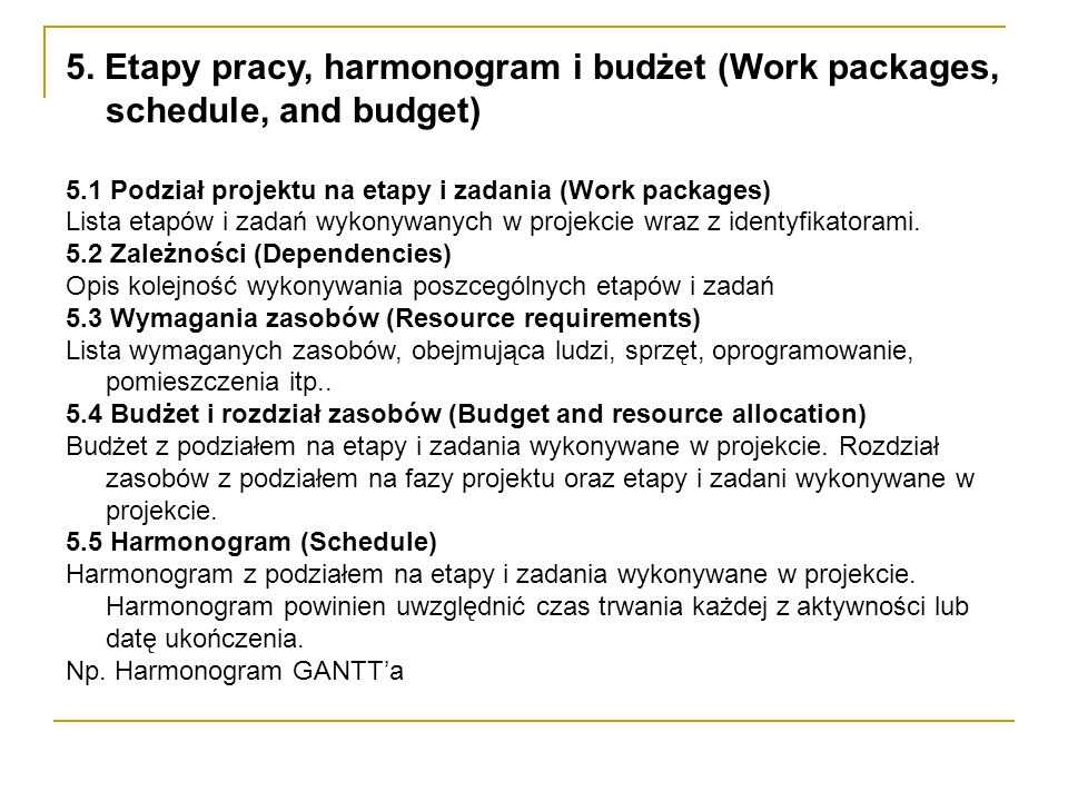 5. Etapy pracy, harmonogram i budżet (Work packages, schedule, and budget)