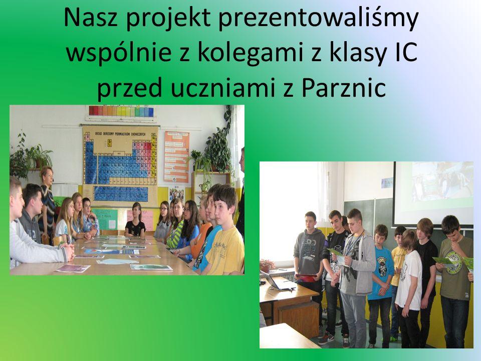Nasz projekt prezentowaliśmy wspólnie z kolegami z klasy IC przed uczniami z Parznic