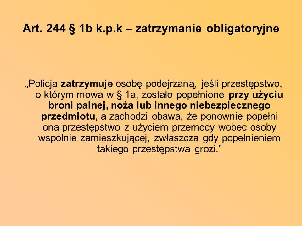Art. 244 § 1b k.p.k – zatrzymanie obligatoryjne