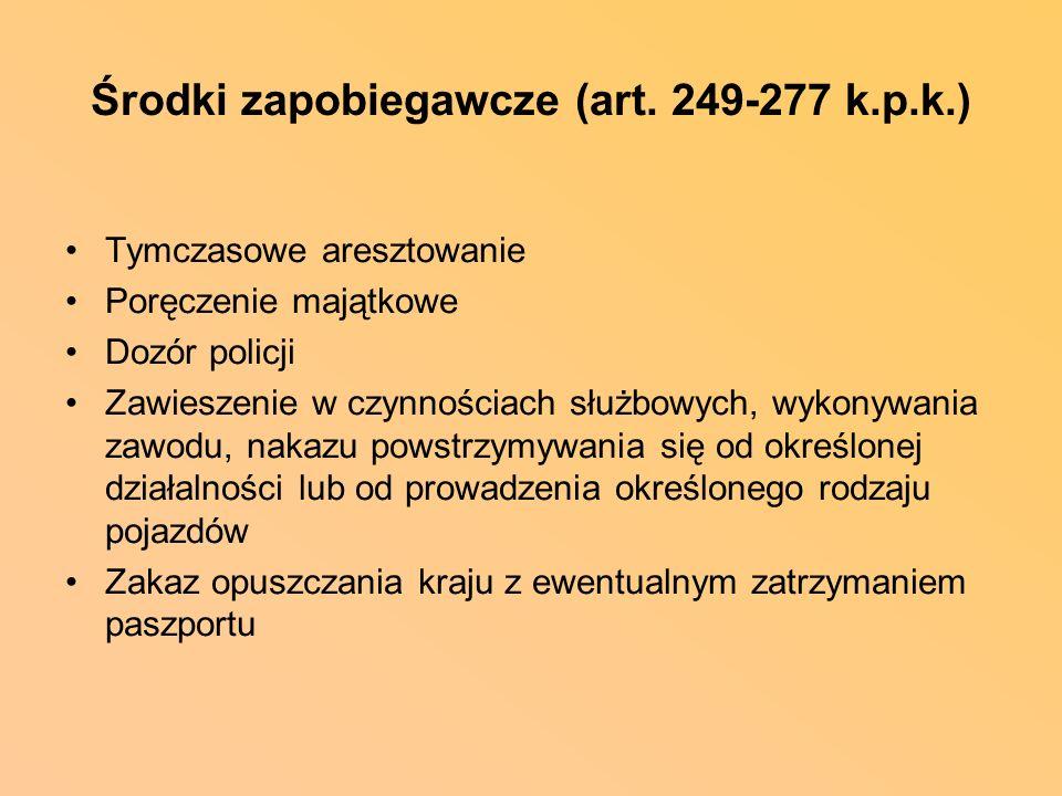 Środki zapobiegawcze (art. 249-277 k.p.k.)