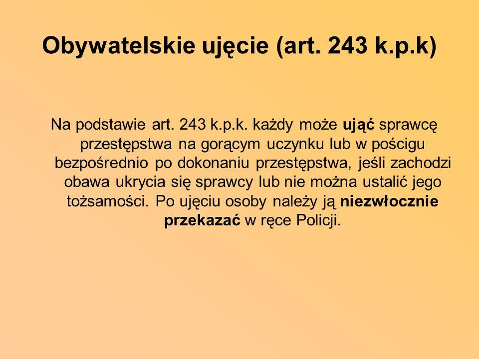 Obywatelskie ujęcie (art. 243 k.p.k)