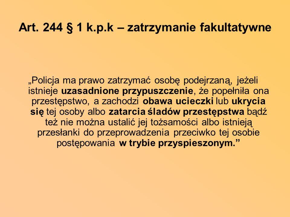 Art. 244 § 1 k.p.k – zatrzymanie fakultatywne