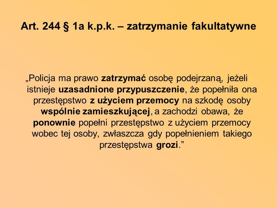 Art. 244 § 1a k.p.k. – zatrzymanie fakultatywne