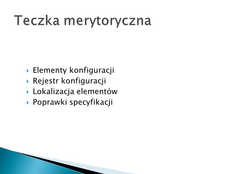 Teczka merytoryczna Elementy konfiguracji Rejestr konfiguracji