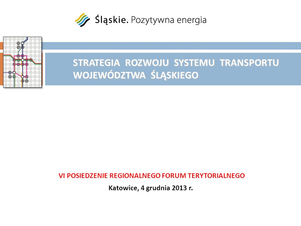 STRATEGIA ROZWOJU SYSTEMU TRANSPORTU WOJEWÓDZTWA ŚLĄSKIEGO