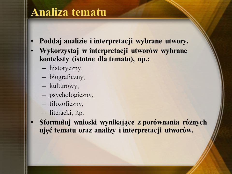 Analiza tematu Poddaj analizie i interpretacji wybrane utwory.