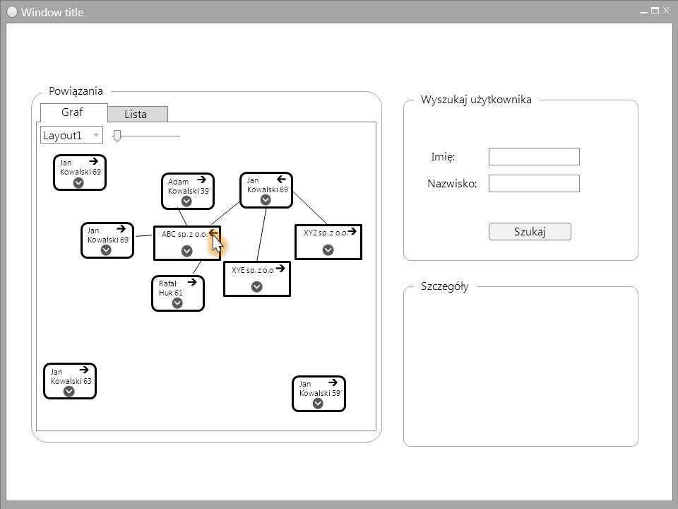 Window title Powiązania Wyszukaj użytkownika Graf Lista Layout1 Imię: