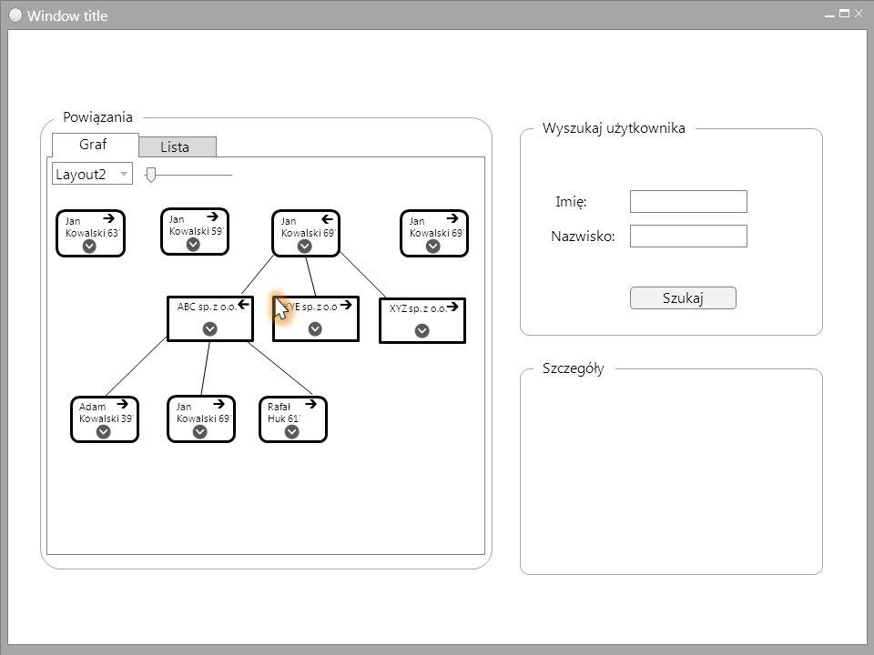 Window title Powiązania Wyszukaj użytkownika Graf Lista Layout2 Imię: