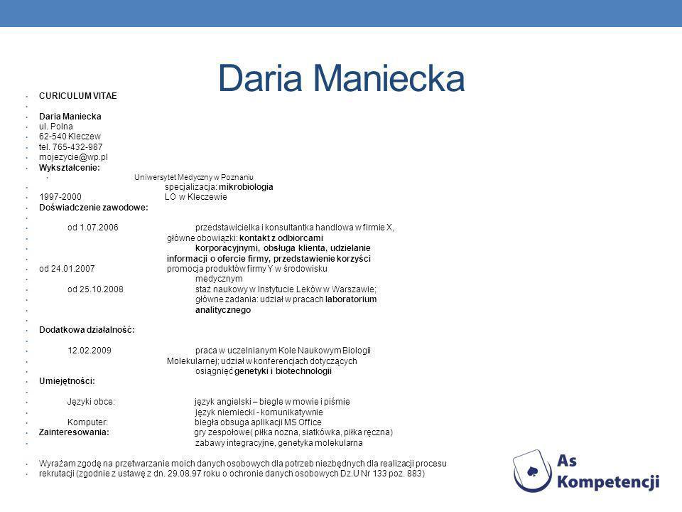 Daria Maniecka CURICULUM VITAE Daria Maniecka ul. Polna 62-540 Kleczew