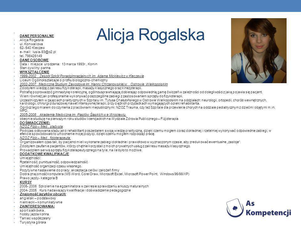 Alicja Rogalska DANE PERSONALNE Alicja Rogalska ul. Konwaliowa