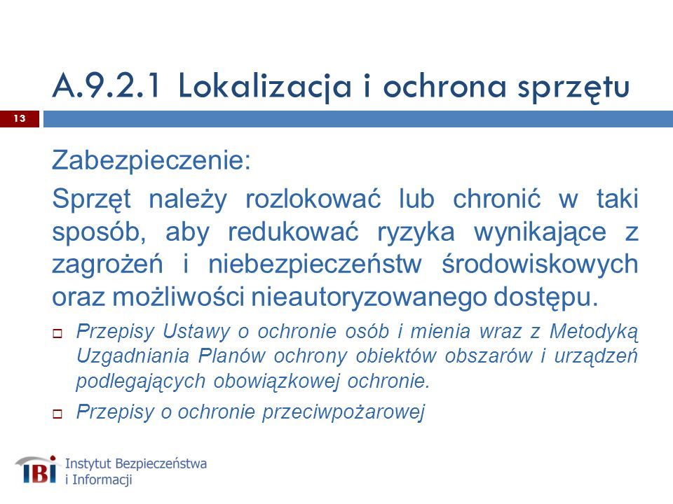 A.9.2.1 Lokalizacja i ochrona sprzętu