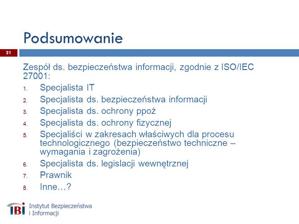 Podsumowanie Zespół ds. bezpieczeństwa informacji, zgodnie z ISO/IEC 27001: Specjalista IT. Specjalista ds. bezpieczeństwa informacji.