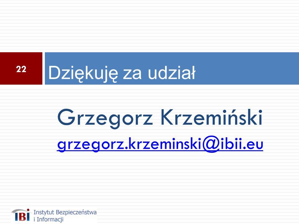Dziękuję za udział Grzegorz Krzemiński grzegorz.krzeminski@ibii.eu