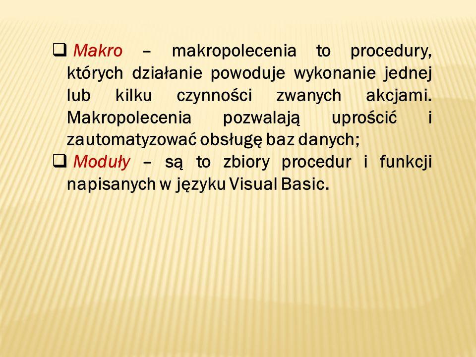 Makro – makropolecenia to procedury, których działanie powoduje wykonanie jednej lub kilku czynności zwanych akcjami. Makropolecenia pozwalają uprościć i zautomatyzować obsługę baz danych;