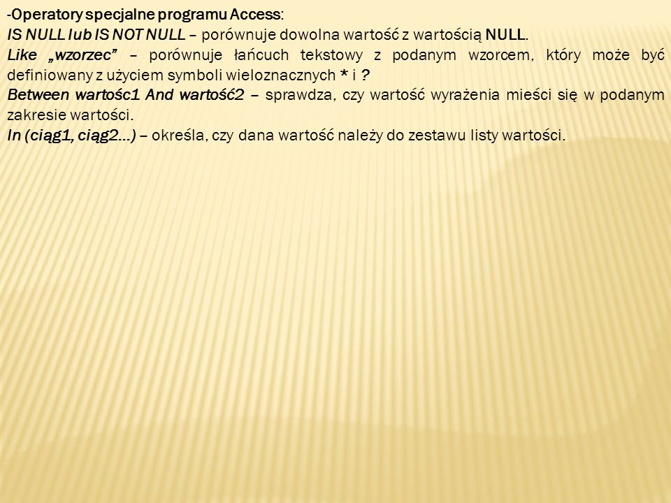 Operatory specjalne programu Access: