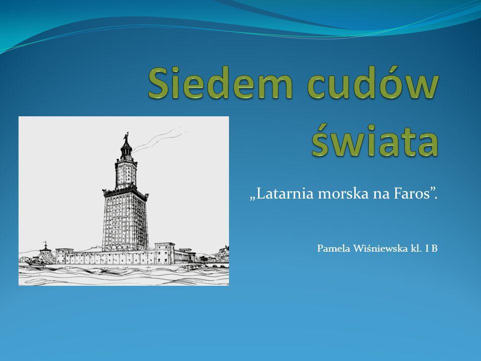 """Latarnia morska na Faros . Pamela Wiśniewska kl. I B"