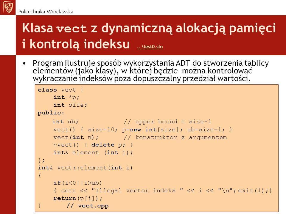 Klasa vect z dynamiczną alokacją pamięci i kontrolą indeksu. \test0
