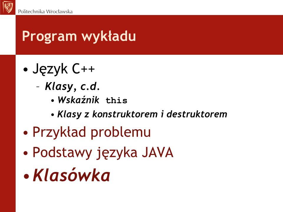 Klasówka Program wykładu Język C++ Przykład problemu