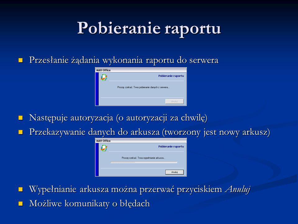 Pobieranie raportu Przesłanie żądania wykonania raportu do serwera