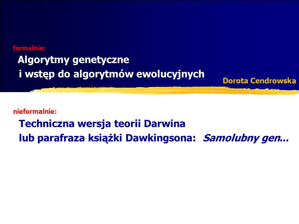 formalnie: Algorytmy genetyczne i wstęp do algorytmów ewolucyjnych