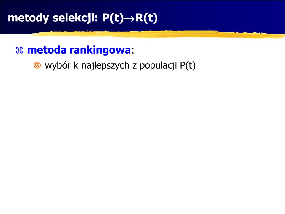 metody selekcji: P(t)R(t)