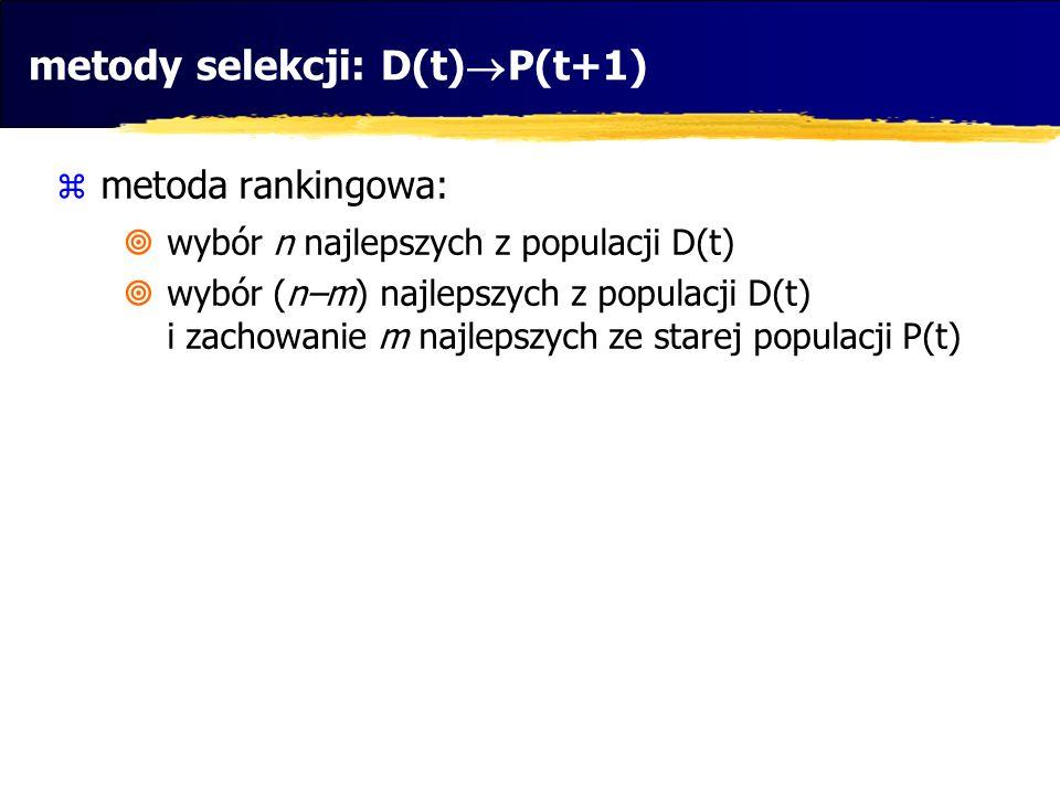 metody selekcji: D(t)P(t+1)