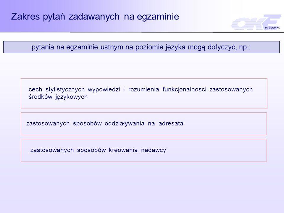 pytania na egzaminie ustnym na poziomie języka mogą dotyczyć, np.:
