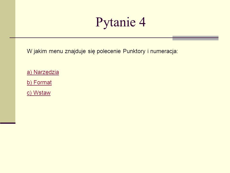 Pytanie 4 W jakim menu znajduje się polecenie Punktory i numeracja: