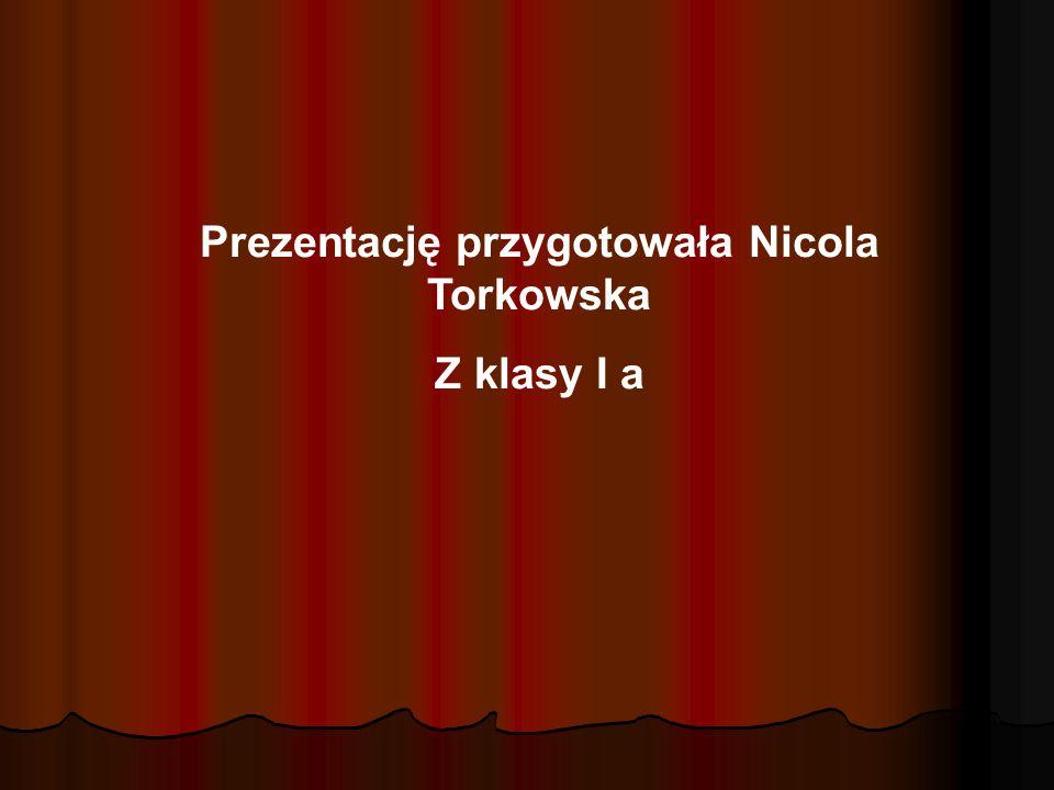 Prezentację przygotowała Nicola Torkowska