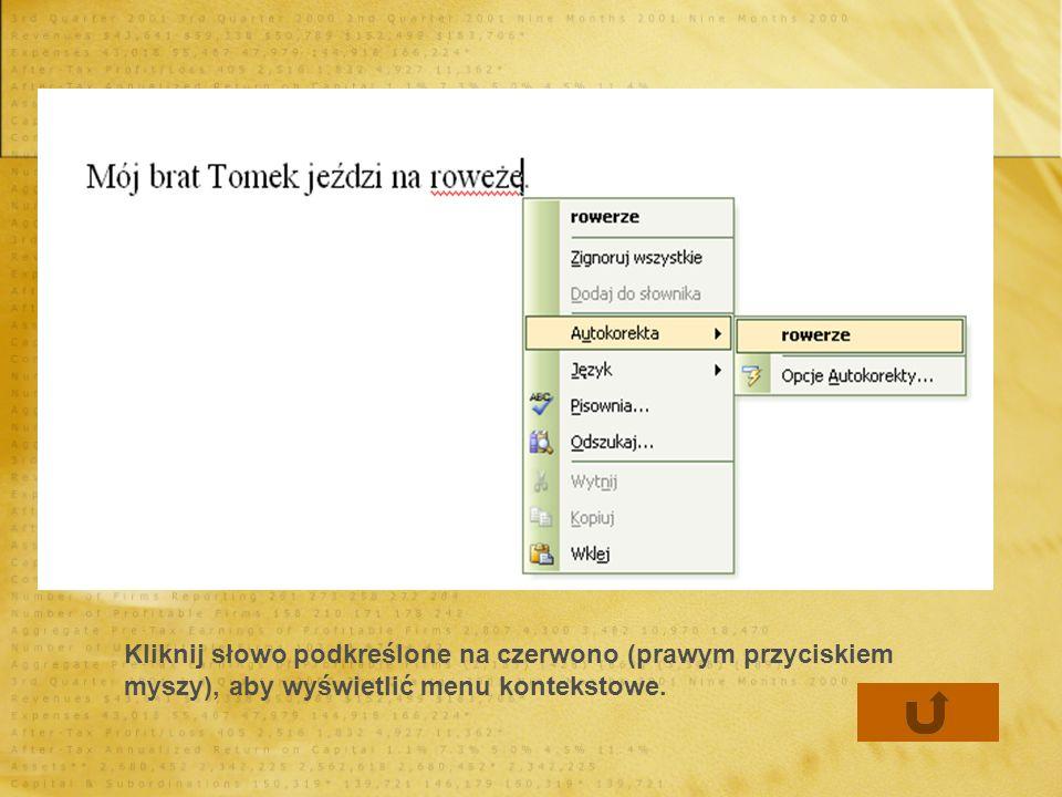 Kliknij słowo podkreślone na czerwono (prawym przyciskiem myszy), aby wyświetlić menu kontekstowe.