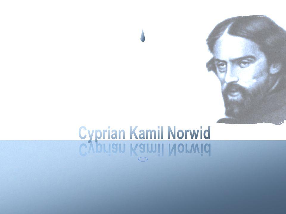 Cyprian Kamil Norwid Cyprian Kamil Norwid